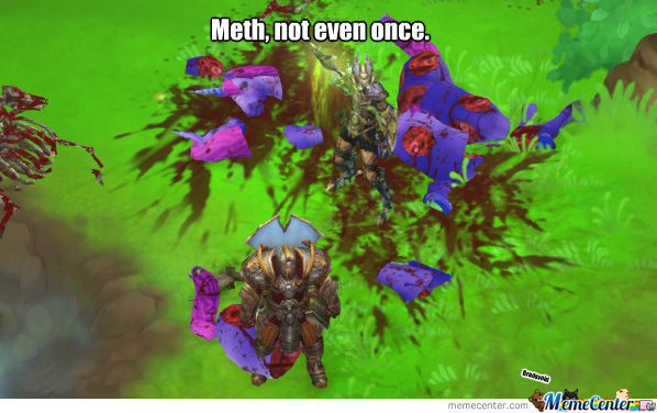 Diablo 3.. Meth.. Not Even Once.