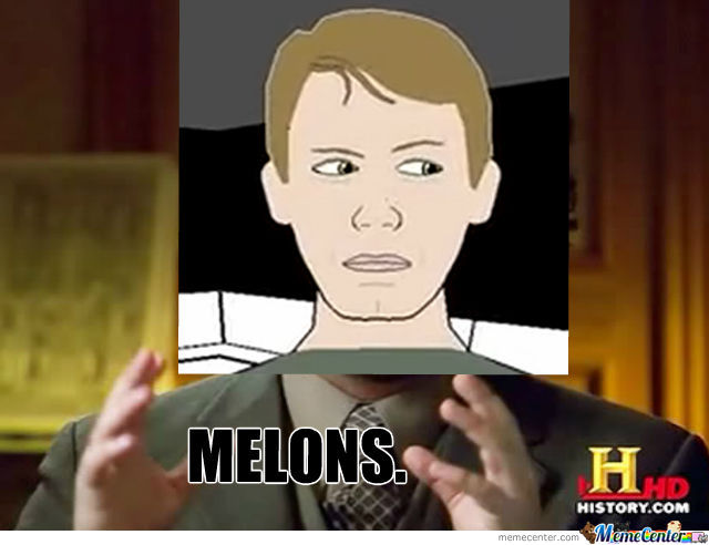 Did U Say Melons?