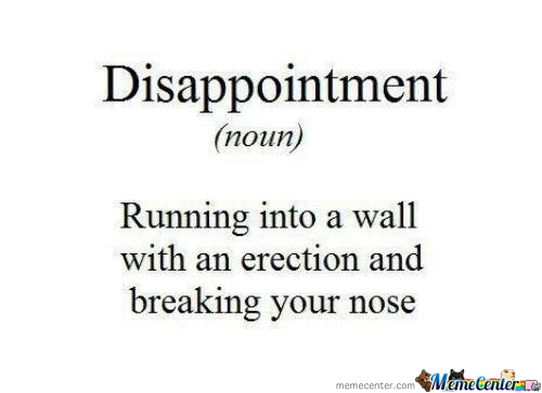 Disappointment!