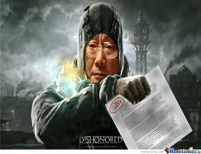 Dishonored: high expectations asian dad