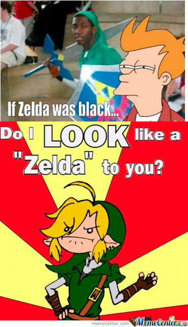 Do I Look Like A Zelda To You