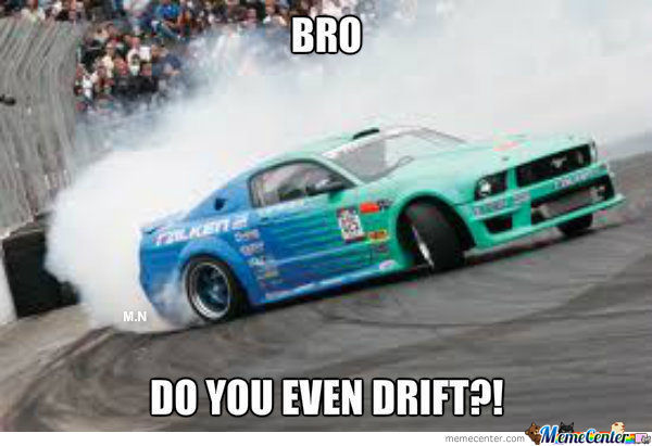 Do You Even Drift?