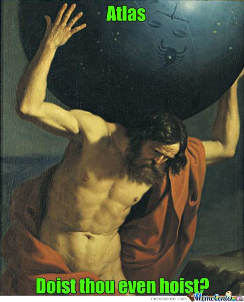Doist Thou Even Hoist,atlas?