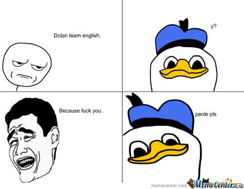 Dolan Is Never Learning English.