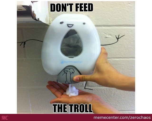 [Image: don-amp-039-t-feed-the-troll_o_2649651.jpg]