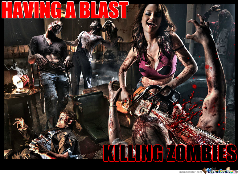 Don't Love Zombies. Kill Zombies!