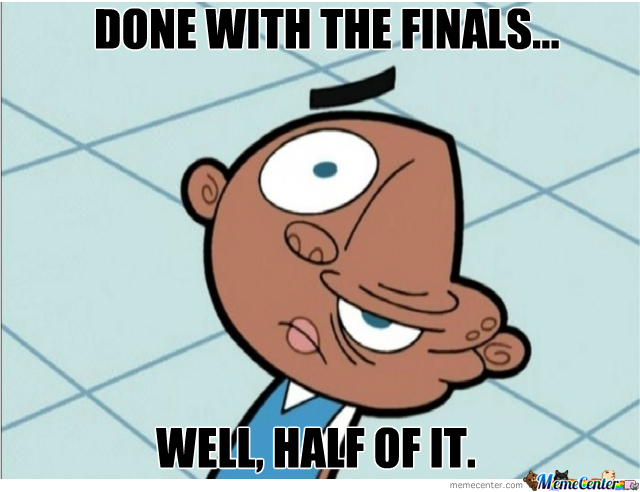 Done With The Finals.