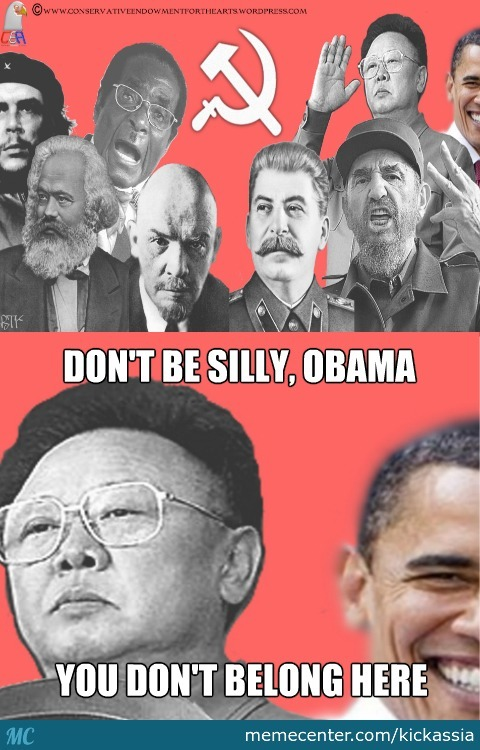 Dont Be Silly Obama, You Know You're Not A Communist