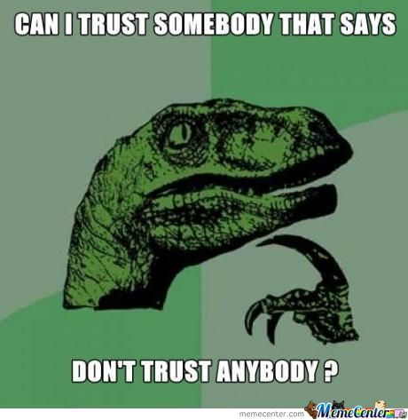 Dont Trust Anybody
