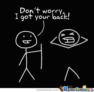 Don't Worry, I Got Your Back