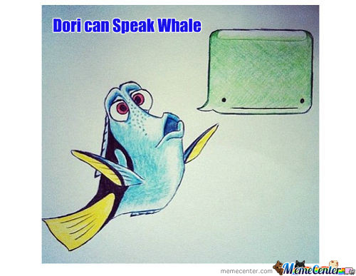 Dori Speaks Whale