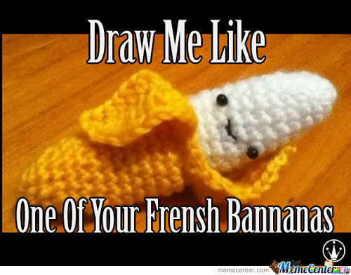Draw Me Like One Of Your Frensh Bannanas