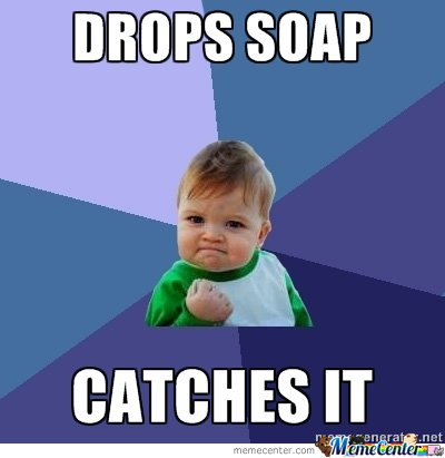 Drops The Soap