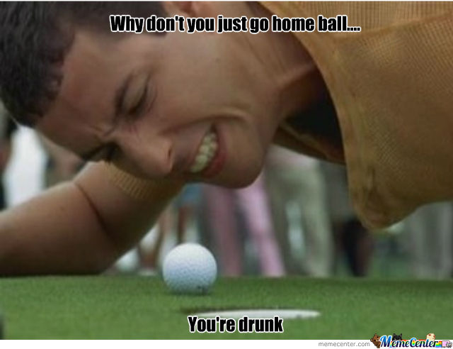Drunk Happy Gilmore Balls