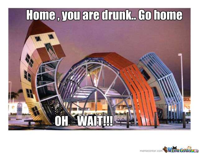 Drunk Home Is Drunk.. So Where It Had To Go Then?