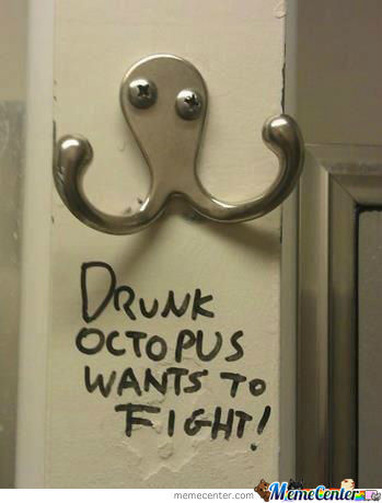 Drunk Octopus Wants To Fight!