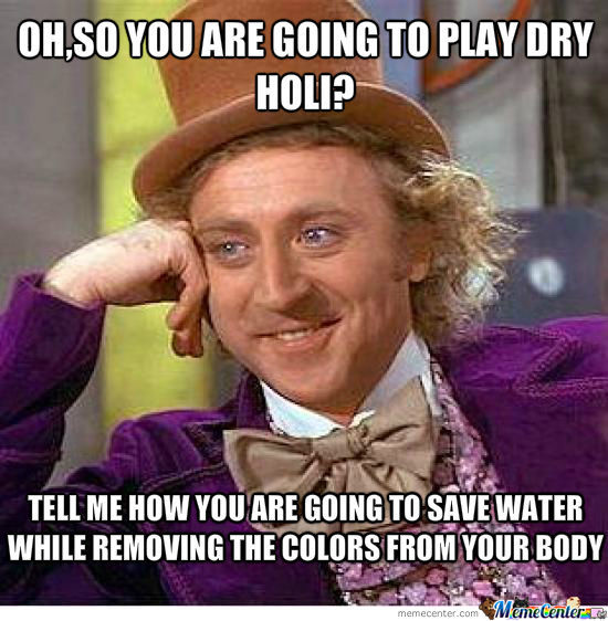 dry holi_o_1224203 holi memes! because only whatsapp messages and facebook updates