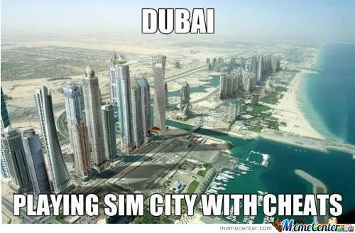 Dubai Must Be Cheating