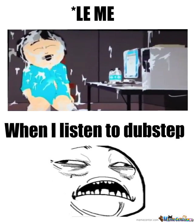 Dubstep makes me horny when i fly 5