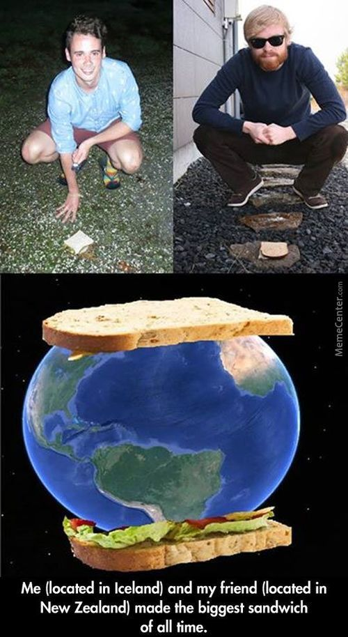 Earth Sandwich For The Win!
