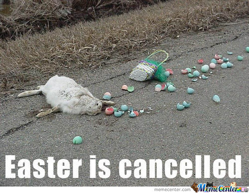 Easter Is Cancelled