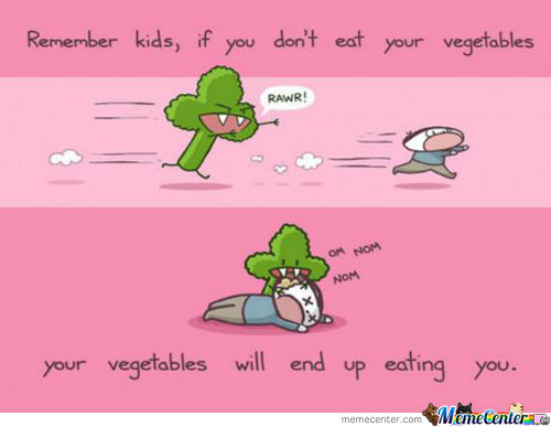 Eat Your Vegetables.