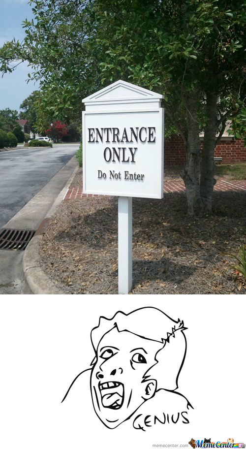 Entrance Only, Do Not Enter