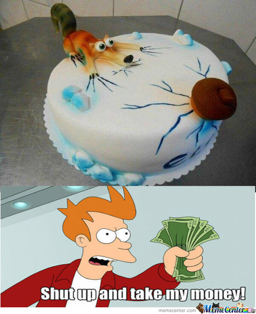 Epic Cake Shut Up And Take My Money