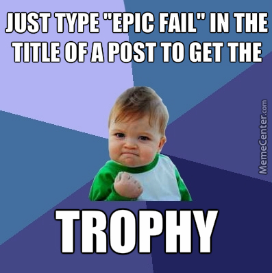 Epic Fail Trophy
