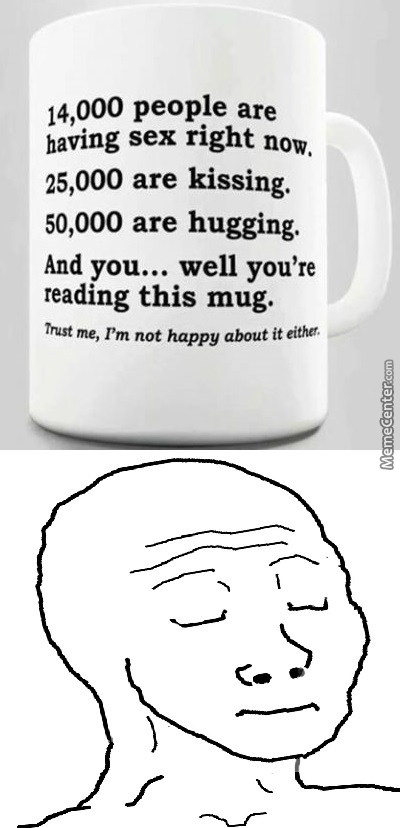 Even A Cup Feels Pity For Me