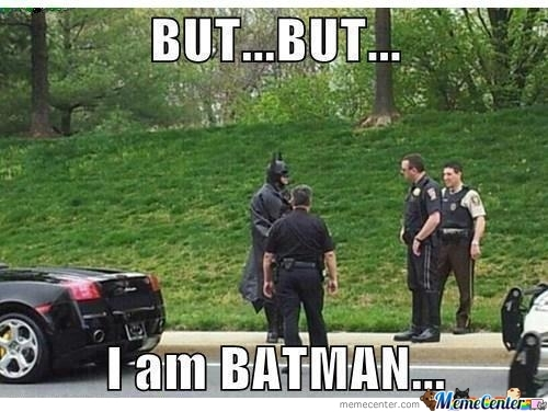 Even Batman Must Obey The Law