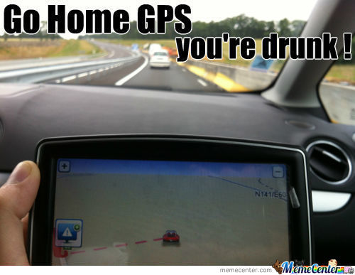 Even Gps Are Drunk