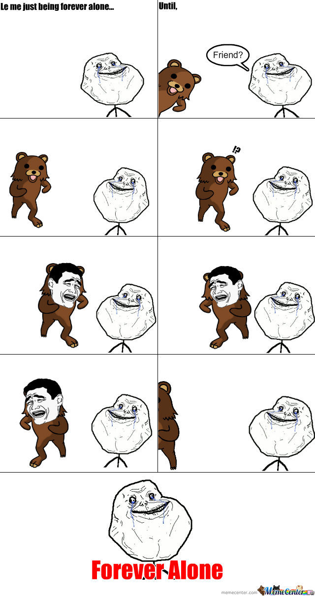 Even Pedobear Don't Want Forever Alone Guy