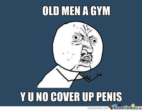 Every Time I Go To The Gym!