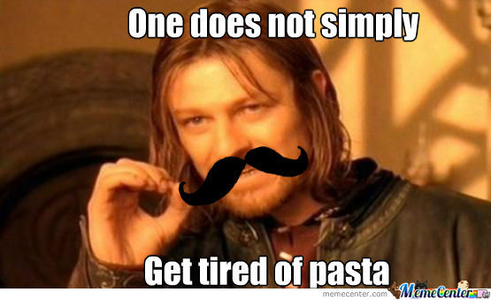 Everytime Someone Tells Me They Got Tired Of Pasta
