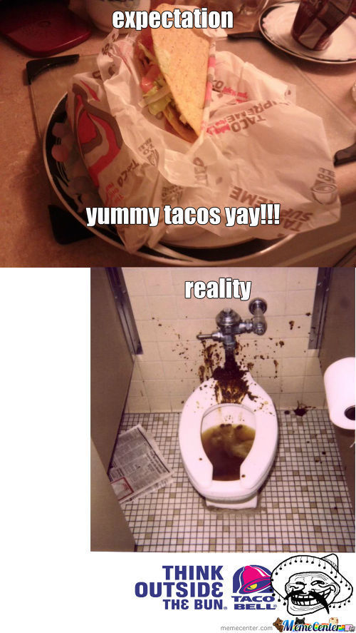 Expectations Of A Taco
