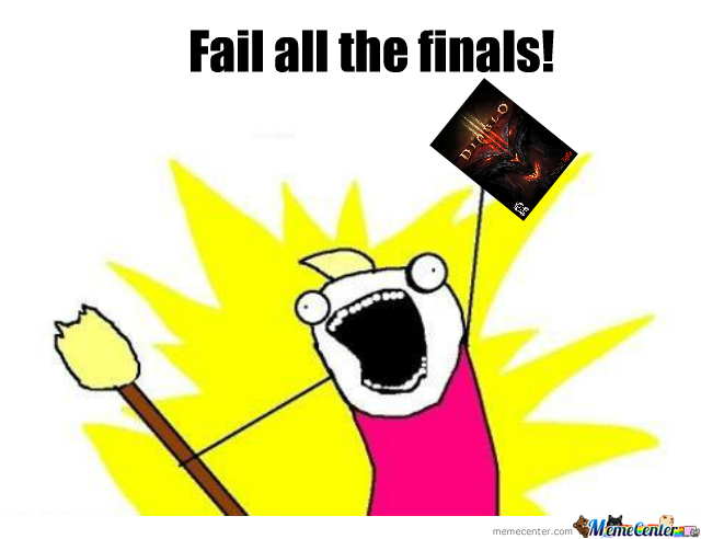 Fail All The Finals!