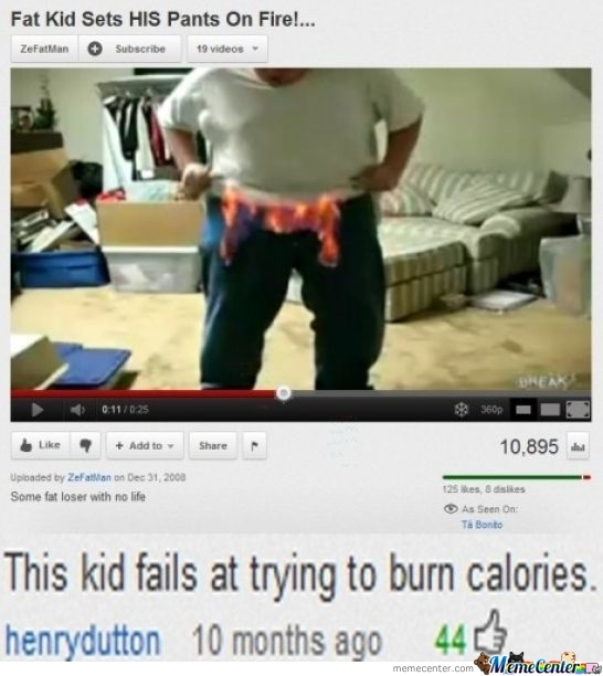 Fat Kid On Fire?