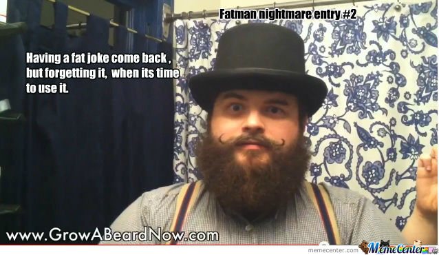 Fatman Nightmare Entry #2