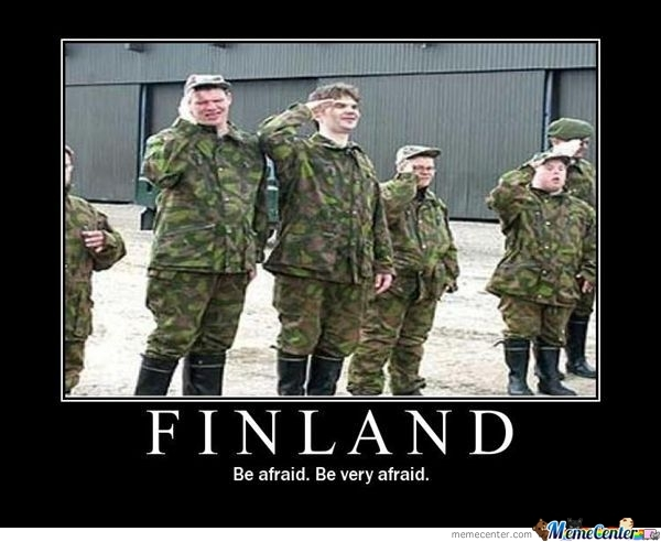 Finland, Be Very Afraid