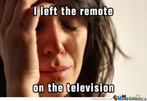 First World Problems: Remote