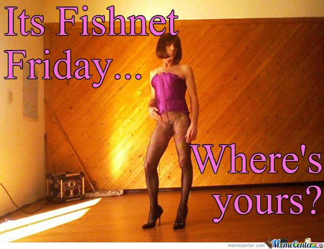 Fishnet Friday