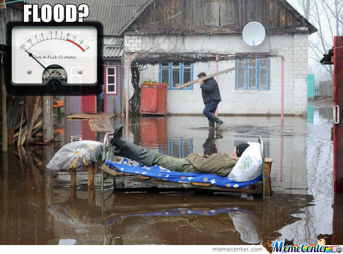 Flood? Like A Give A Fuc..