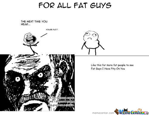 For All Fat Guys