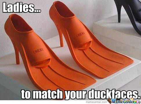 For Duckface Ladies