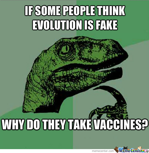 For Those Who Don't Understand, We Take Vaccines Because The Bacteria Evolves