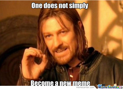 For Those Who Want To Become A New Meme