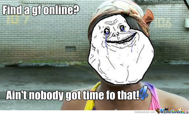 Forever Alone B!tch