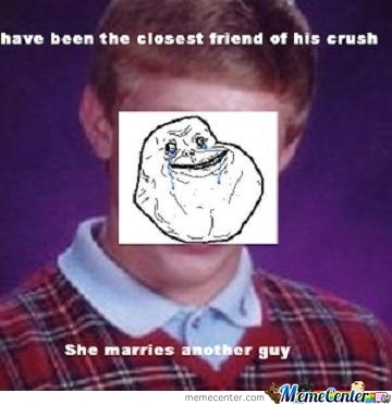 Forever Alone Bad Luck Bryan