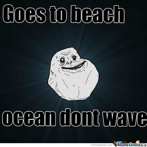Forever Alone Beach Meme